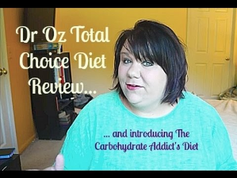 Carbohydrate Addict's Diet Day 1 and Wrapping up Dr Oz Total Choice Plan