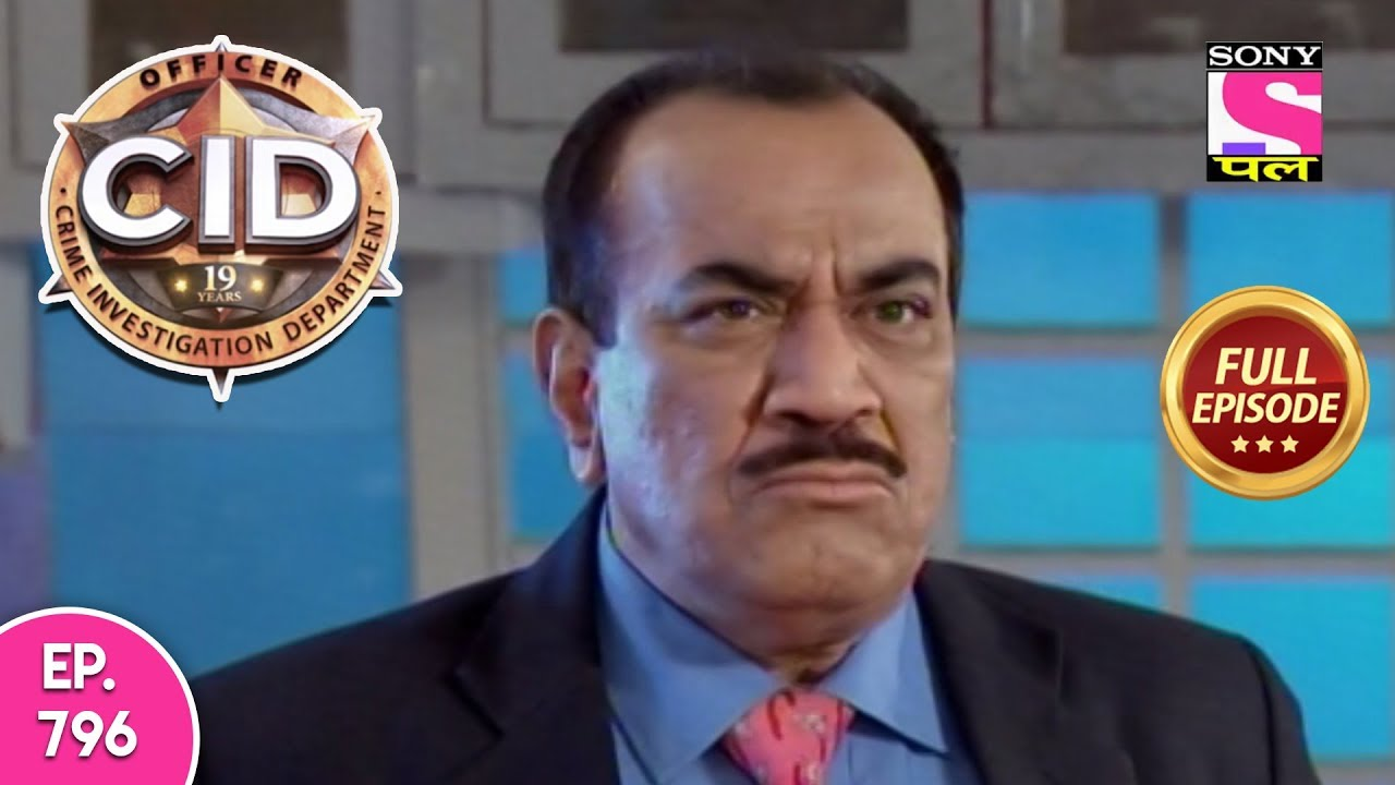 CID - Full Episode - 796 - 16th October, 2018