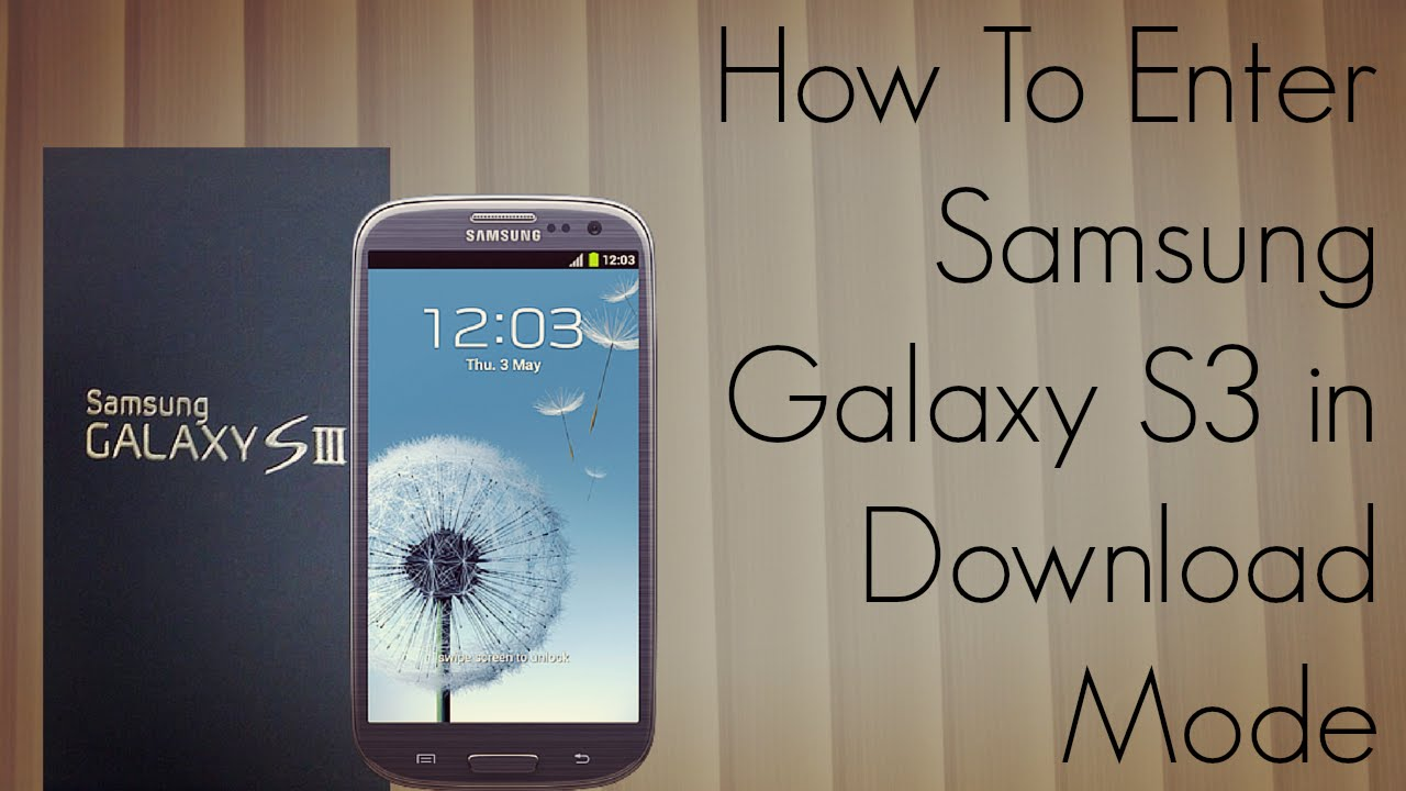 galaxy s3 download mode