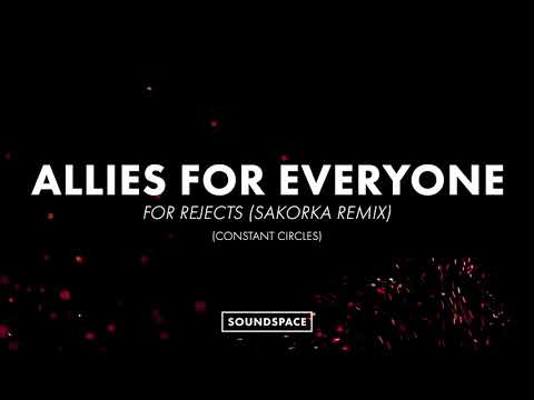 Allies For Everyone - For Rejects (Sakorka Remix)