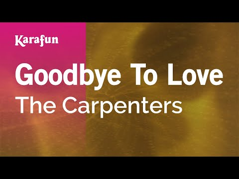 Karaoke Goodbye To Love - The Carpenters *