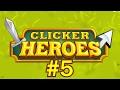 Clicker Heroes #5 - Basically No Progress lol