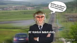 DJ $zIkSzAi BeBoCsÁtÓs-BÓDULÁS & ÁJULÁS
