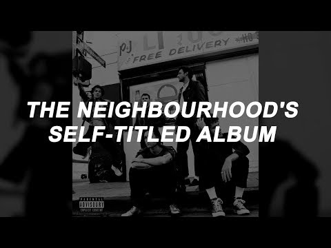 The Neighbourhood - The Neighbourhood ALBUM