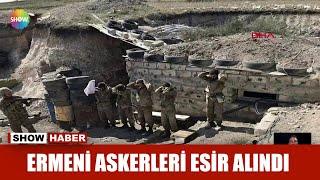 Ermeni askerleri esir alındı