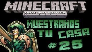 MineCraft Xbox360 - Muestranos Tu Casa #25 Flecha Verde! xD