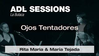Ojos Tentadores - María Tejada & Rita Maria