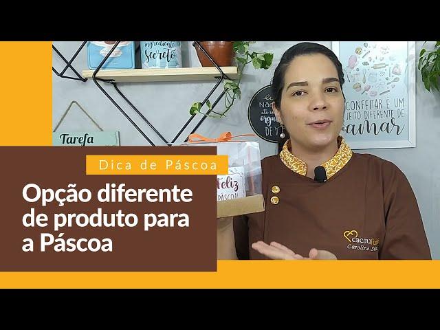 Opção diferente de produto para a Páscoa - Empreenda Cacau Foods