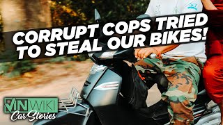 The Corrupt Cambodian Cops tried to STEAL our motorcycles!