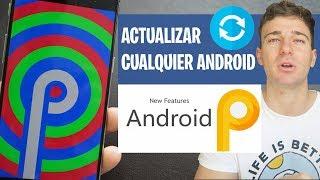 Cómo ACTUALIZAR Cualquier Android a 9.0 Pie Sin ROOT | Instalar Última Versión GUIA