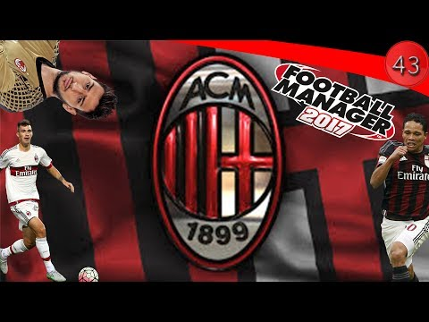 CARRIERE AC MILAN #43 |Football manager 2017 | La Fin de l'aventure Milanaise