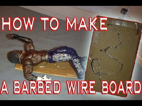 How To Make A BARBED WIRE BOARD For WWE Figures!!!