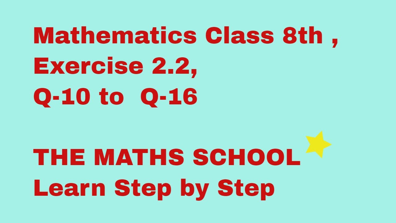 Mathematics Class 8th , Exercise 2.2- questions from 10 to 16 - YouTube