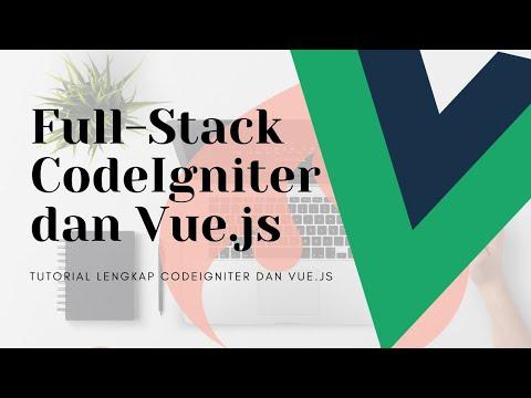 Tutorial Lengkap CodeIgniter 4 dan Vue JS (Full-Stack)