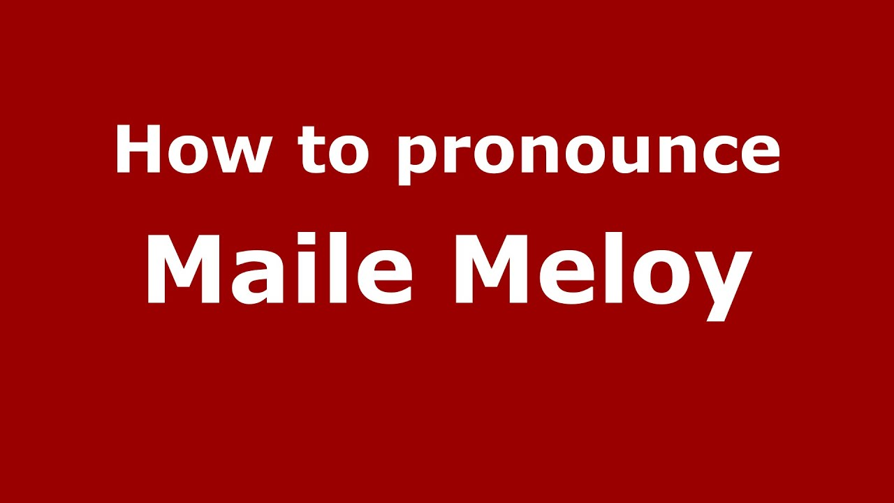 Download How to pronounce Maile Meloy (American English/US) - PronounceNames.com