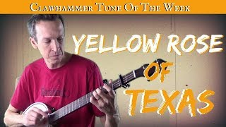 Clawhammer Banjo - Tune (and Tab) of the Week: Yellow Rose of Texas