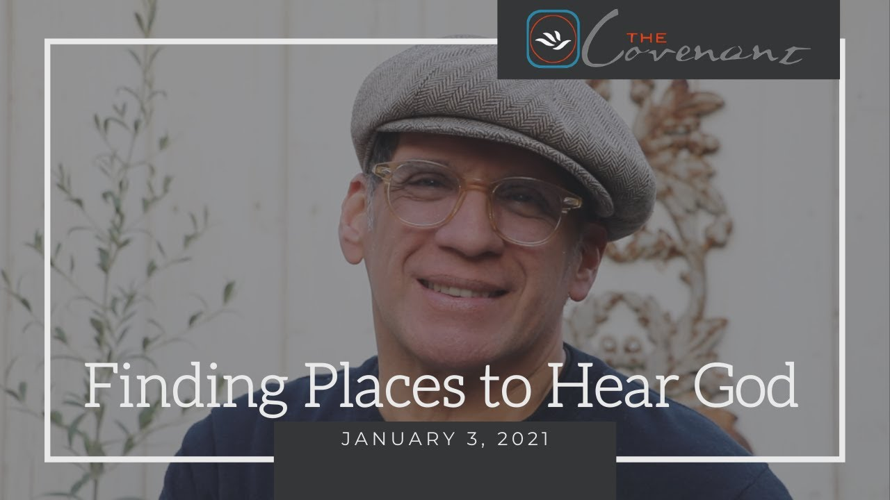 Finding Places to Hear God   Sermon Jan. 03, 2021
