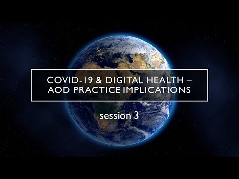 Session 3. COVID 19 And Digital Health - AOD Practice Implications