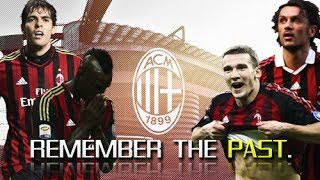 AC Milan - REMEMBER THE PAST