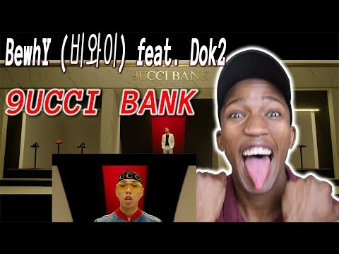 BewhY (비와이) - 9UCCI BANK feat. Dok2 [Official Music VIdeo] REACTION
