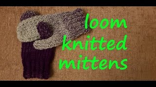 Easy Loom Knitted Mittens/Gloves