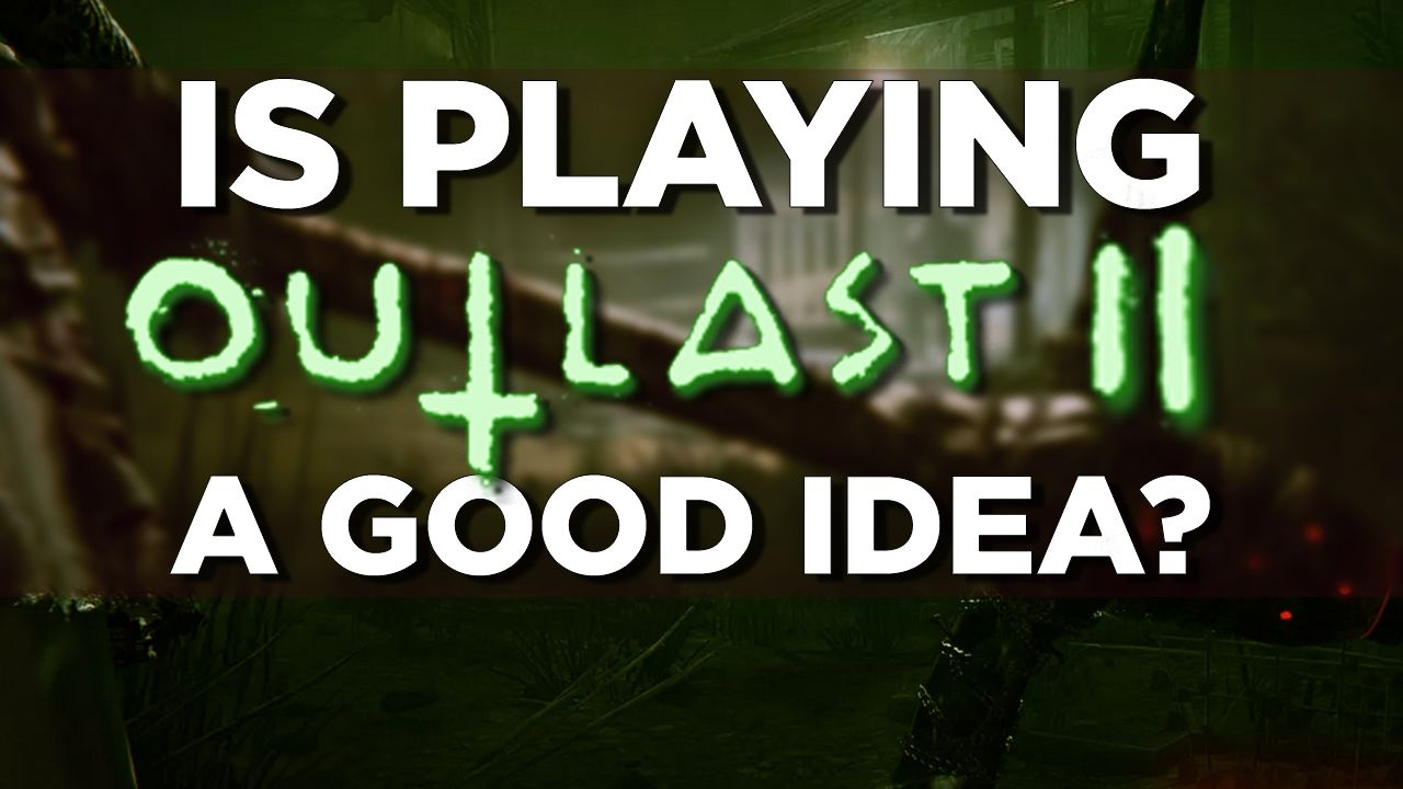 how to play outlast 2