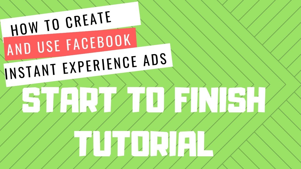 How To Make A Facebook Instant Experience Start To Finish