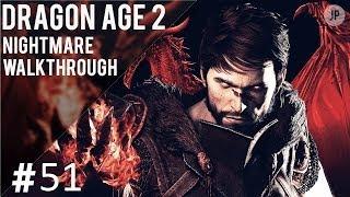I'M BACK! Dragon Age 2 Nightmare Walkthrough Pt. 51