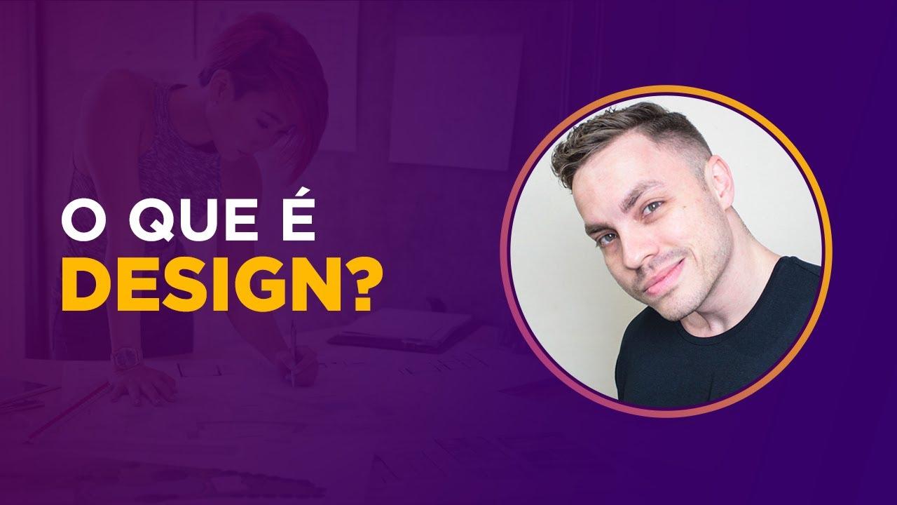 O Que E Design Qual A Diferenca Entre Design E Designer Youtube