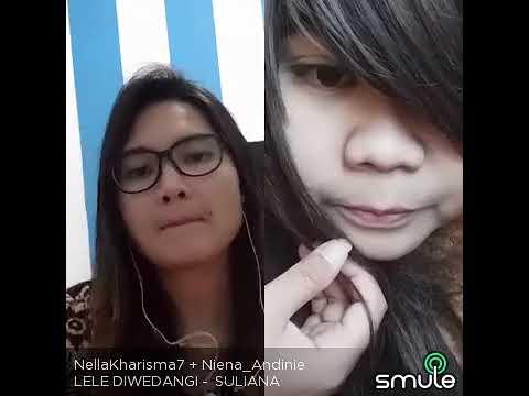 Lele Diwedangi - Nella Kharisma ft NIENA_ANDINIE  On Smule