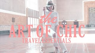 The Art of Chic | Travel Tips & Essentials