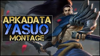 ArKaDaTa Montage - Best Yasuo Plays