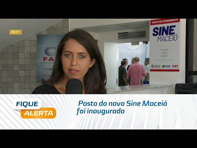 Posto do novo Sine Maceió foi inaugurado na parte alta da cidade