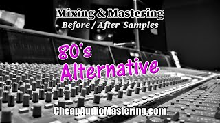 80s Alternative - Before and After Mixing and Mastering Samples