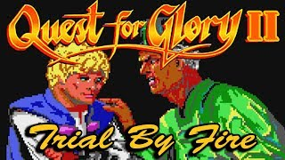 Quest for Glory Retrospective Part II: Trial By Fire