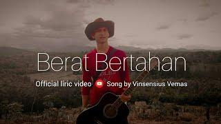 Vinsensius Vemas - Berat Bertahan ( official lyric video )