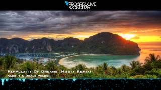 Alex H & Roald Velden - Perplexity Of Dreams (Musty Remix) [Music Video] [HD 1080p] [PROMO]