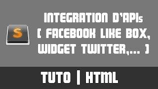 TUTO HTML - Intégration d'APIs (Widget Facebook, Twitter, YouTube,...)