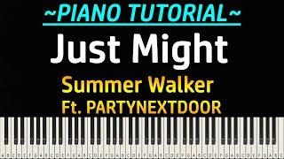 Summer Walker - Just Might Ft. PARTYNEXTDOOR (Piano Tutorial)