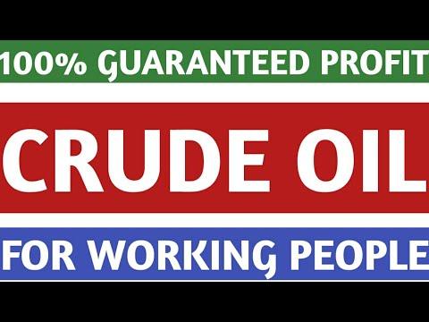 100%  GUARANTEED PROFIT IN CRUDE OIL, FOR WORKING PEOPLE !
