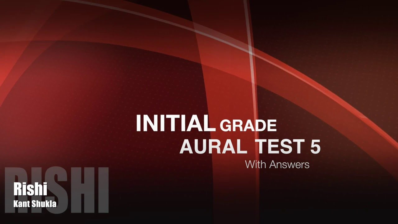Initial Grade - Aural Test 5 with answers for Trinity Exam
