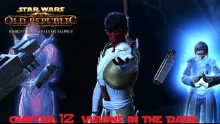 SWTOR KOTFE  Chapter 12 Visions in the Dark (Neutral Sith Warrior)