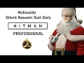 Hitman Hokkaido - Silent Assassin/Suit Only (Santa) - Professional Difficulty