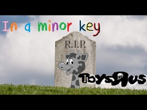 Toys R Us Funeral Song 1948 - 2018