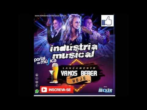 Banda Indústria Musical - Vamos Beber Hoje (NOVA MÚSICA) 🎶🎶🎶