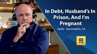 In Debt, Husband Is In Prison, And I'm Pregnant
