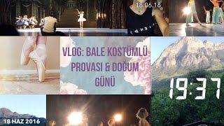 VLOG:Bale Kostümlü Provası & Arkadaşımın Doğum Günü