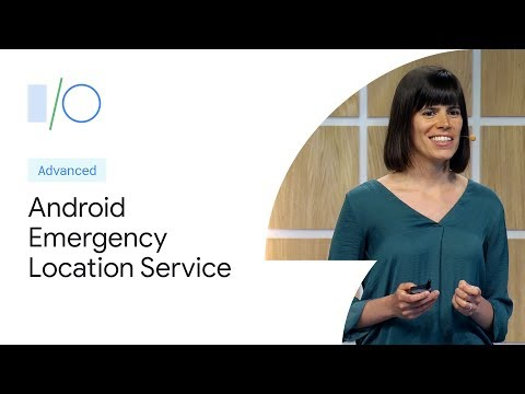 Android Emergency Location Service: Locating Emergency Calls In A Wireless World  (Google I/O'19)