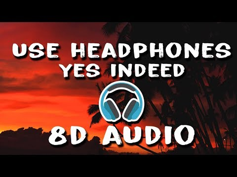 Drake, Lil Baby - Yes Indeed (8D Audio)