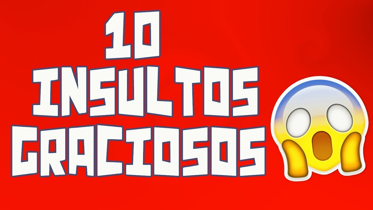 10 Insultos graciosos #three